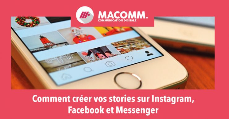 Comment Creer Vos Stories Sur Instagram Facebook Et Messenger